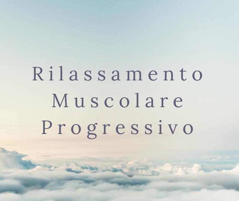 Rilassamento Muscolare Progressivo di Jacobson